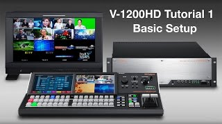 Roland V-1200HD Tutorial 1: Basic Setup