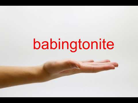 How to Pronounce babingtonite - American English