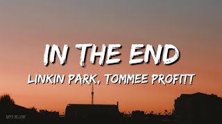 In The End (feat. Fleurie) [Mellen Gi Remix] // Produced by Tommee Profitt lyrics