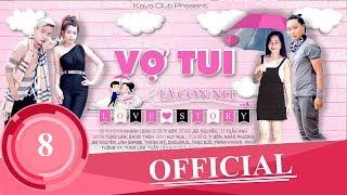 LOVE STORY Tập 1 | VỢ TUI LÀ CON NÍT season 2 | KAYA Club | Official Sitcom Học Đường