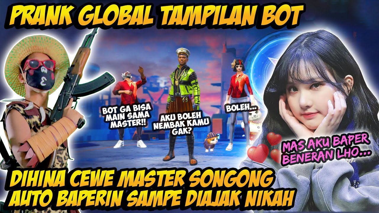PRANK GLOBAL TAMPILAN BOT DIHINA CEWE MASTER SONGONG AUTO GOMBALIN SAMPE BAPER & GAGAL FOKUS