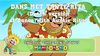 Children's Songs | Dance |  | DANS MET TANTE RITA | Dutch Version | Mini Disco