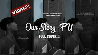 OUR STORY - FU (Cover Dimassyahputra) Full Lyric+video VIRAL!!!