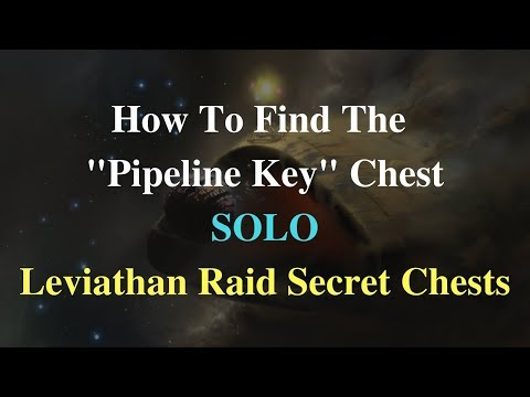 "Destiny 2: How To Find The ""Pipeline Key"" Chest SOLO - Leviathan Raid Secret Chests"