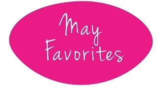 May Favorites Thumbnail