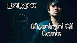 UzMir - Bilganingni Qil ( Remix )🎧 Resimi