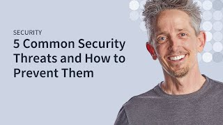 5 Common Security Threats & How Your Users Can Prevent Them
