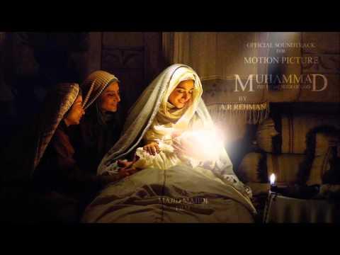 Muhammad Movie 2015 Soundtrack : Ya Muhammad (SAL) by A. R. Rahman - آهنگ فیلم محمد رسول الله