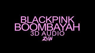 BLACKPINK 블랙핑크 BOOMBAYAH 붐바야 3D Audio Version