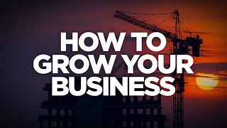 How to Grow Your Business - Cardone Zone