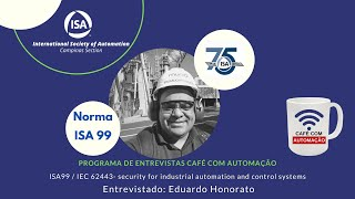 ISA 99 / IEC 62443 - security for industrial automation and control systems - Eduardo Honorato