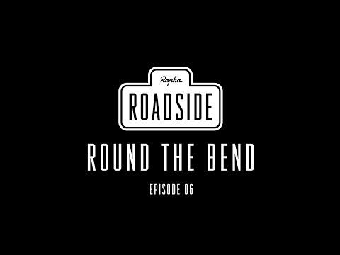 Rapha Roadside | Episode 06 Round The Bend