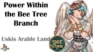 [ TREE OF SAVIOR ] Uskis Arable Land (Level 166) : Power Within the Bee Tree Branch