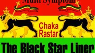 Multi Symptom - Black Star Liner  *A Chaka Rastar Exclusive*