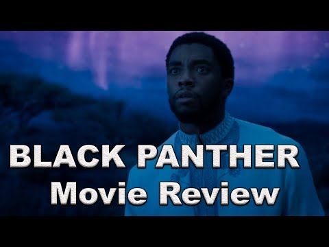 Black Panther - Movie Review (Minor Spoilers!)