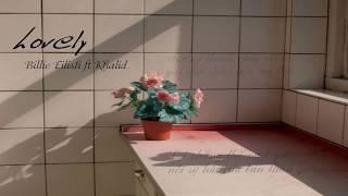 Download [ Vietsub + Lyrics ] Lovely - Billie Eilish & Khalid Mp3 and Videos