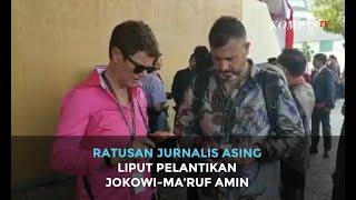 Ratusan Jurnalis Asing Liput Pelantikan Jokowi-Ma'ruf Amin