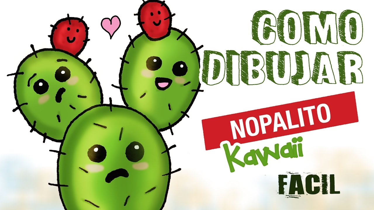 Como Dibujar Un Nopal Kawaii Mexicano How To Draw A Mexican Kawaii