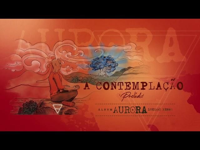 13. A Contemplação - Aurora (Luciano Renan)