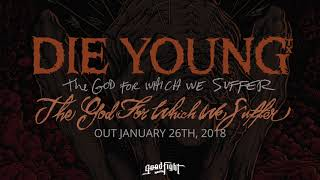 Die Young - The God For Which We Suffer [OFFICIAL STREAM]