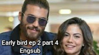 Early bird episode 2 part 4 (full)/ erkensi-kus ep 2 engsub