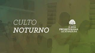 Culto Noturno (11/04/2021)   Igreja Presbiteriana de Catanduva