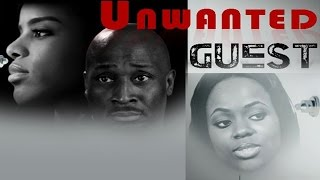 Unwanted Guest Official Trailer Latest Nigerian Nollywood Drama Movie