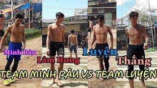 Team MINH RÂU vs Team LUYỆN( minh râu,Lâm Hưng,, ....Luyện,Thắng )