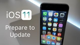 iOS 11 - Prepare to Update Guide