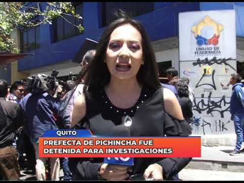 Prefecta de Pichincha fue detenida para investigaciones