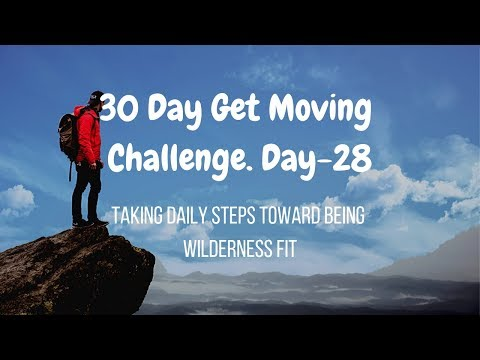 30 Day Get Moving Challenge Day 28