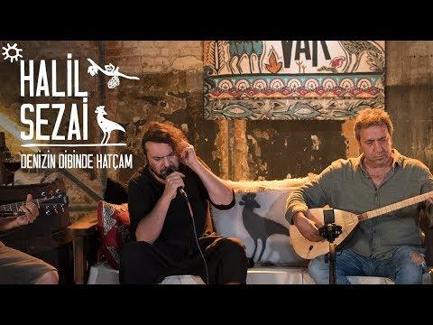 Halil Sezai – Denizin Dibinde Hatçam #BağımızVar
