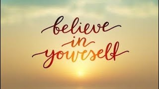 Believe in your self ( with inspiration of Sandeep maheswari)