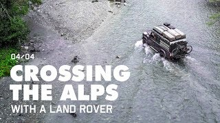 CROSSING THE ALPS WITH A LAND ROVER DAY 4