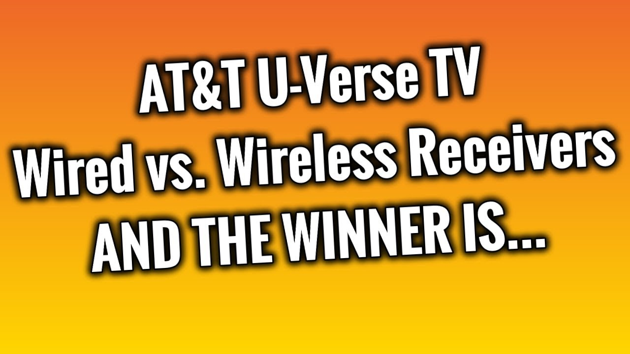 medium resolution of at t u verse tv wired receivers vs wireless receivers