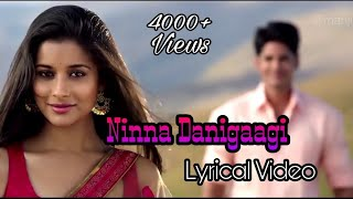 Ninna danigaagi Lyrics Video