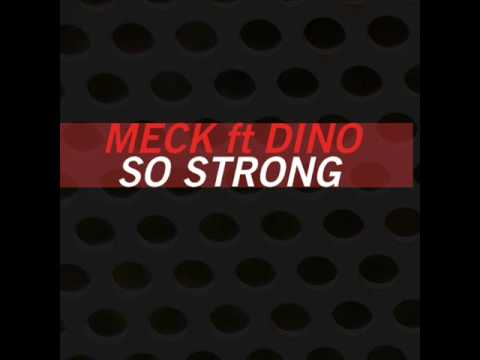 So Strong- Meck Feat. Dino