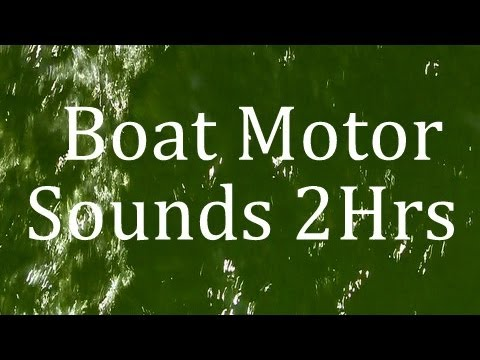 The Sound of a Boat Motor 2Hrs  Sleep and Meditation