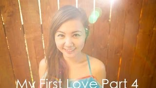 My First Love (Part 4)