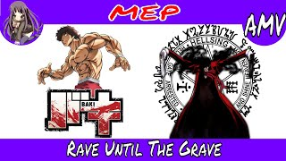 ☠[A4TW] AMV | Rave Until The Grave (Hardcore)(Grappler Baki)(Hellsing Ultimate)
