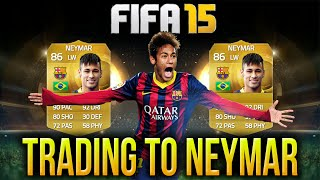 FIFA 15 Trading to NEYMAR #1 - Your Choice - Ultimate Team Trading Series