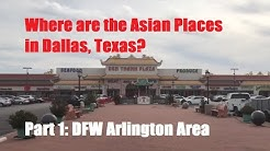 Where are the Asian Places in Dallas, Texas? Part 1 (Arlington Area Groceries/Restaurants)