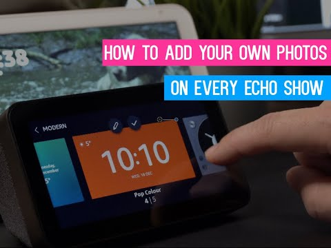 How To Add Photos & Customise Your Amazon Echo Show Screen