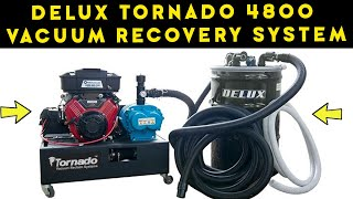 Delux Tornado 4800 Vacuum Recovery System Introduction