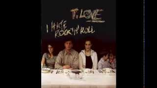 T.Love - I Hate Rock