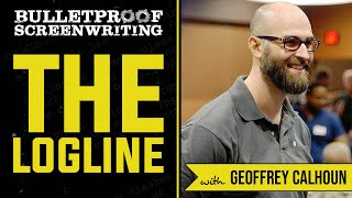 How to Write a Logline with Geoffrey Calhoun  // Bulletproof Screenwriting Show