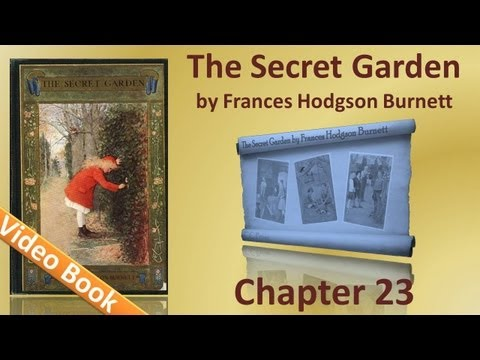 Chapter 23 - The Secret Garden by Frances Hodgson Burnett - Magic