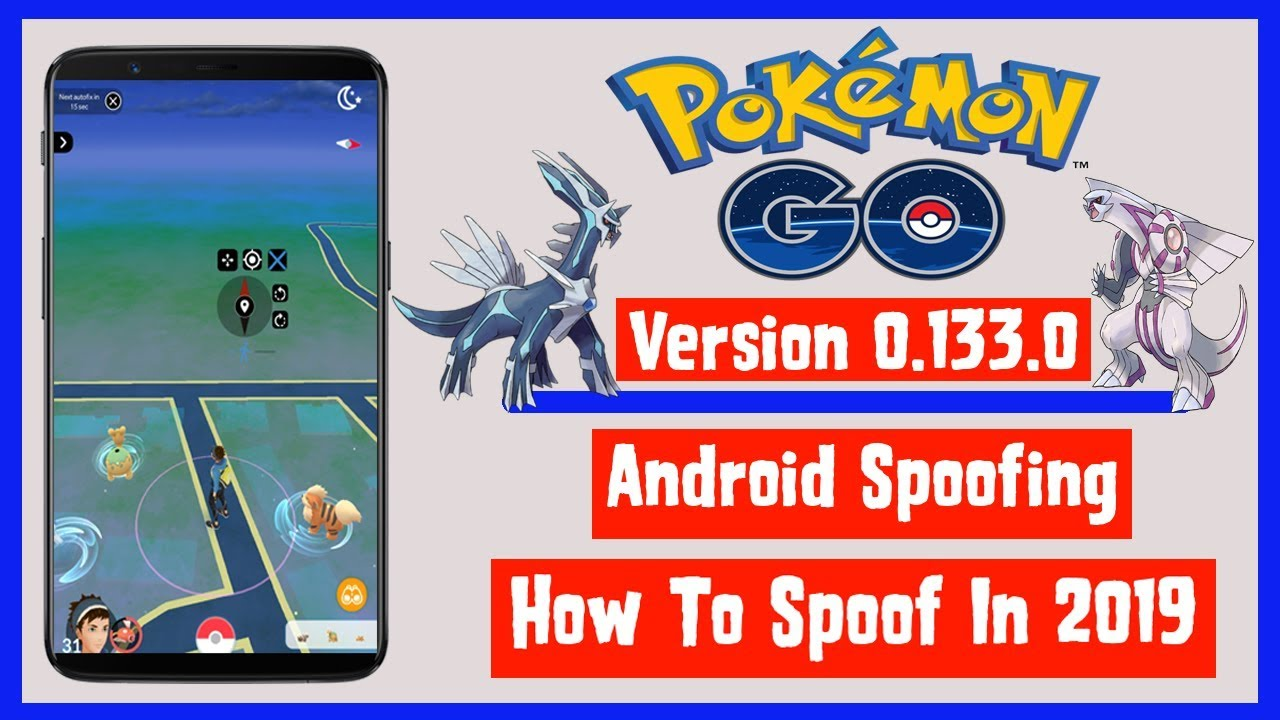 Pokemon Go Without Moving | Version 0 133 0 | Latest Security Patch | New  Method 2019
