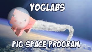 Minecraft Mods - Pig Space Program - YogLabs