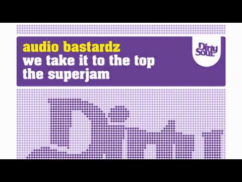 Audio Bastardz - The Superjam [Dirty Soul Recordings]